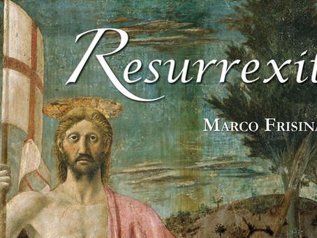 """Buona Pasqua con """"Resurrexit"""" di Marco Frisina"""