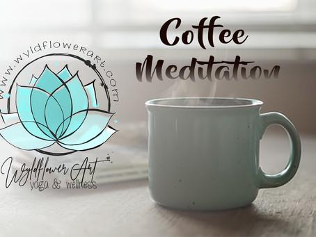 Coffee Meditation (5 minutes)