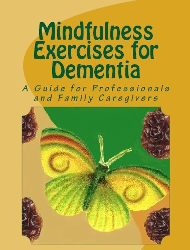 "What is ""Mindfulness Exercises for Dementia"" About?"