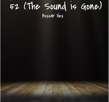 '52 (The Sound is Gone)' Set for Single Release on 4/3/2020