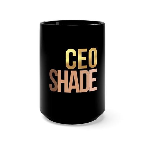 CEO SHADE ONLY Mug
