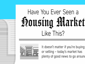 Have You Ever Seen a Housing Market Like This?