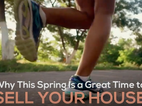 Why This Spring Is A great Time To Sell Your House!