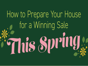 How To Prepare Your House For A Winning Sale This Spring!