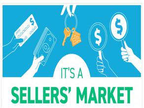 It Is A Seller's Market!
