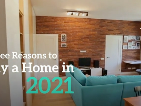 Three Reasons To Buy A Home in 2021!