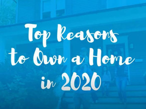 Top Reasons To Own A Home In 2020!
