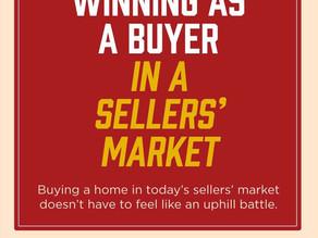 Winning As A Buyer In A Sellers' Market!