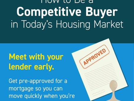 How To Be A Competitive Buyer In Today's Housing Market!