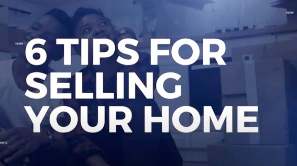 6 Tips for Selling Your Home!