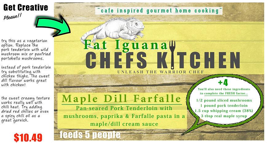Fat Iguana front - Maple Dill Farfalle -