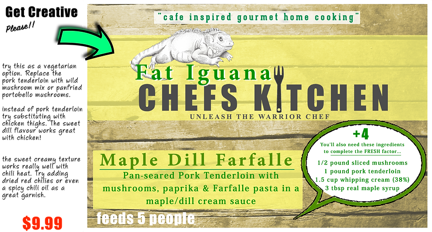 Fat Iguana front - Maple Dill Farfalle -