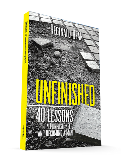 Unfinished - 40 Lessons on Purpose, Self and Becoming a Man