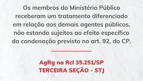 STJ: Membros do MP não estão sujeitos ao efeito específico da condenação do art. 92, do CP.
