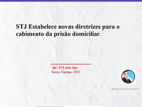 STJ Estabelece novas diretrizes para o cabimento da prisão domiciliar.