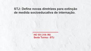 STJ Define novas diretrizes para extinção de medida socioeducativa de internação.