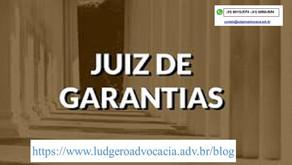 A equidade do juiz de garantias.