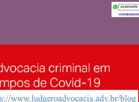 A atividade essencial do advogado criminalista em tempos de Coronavírus
