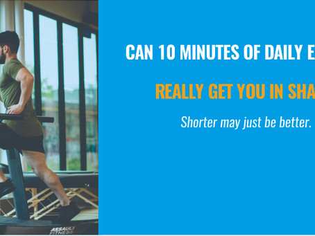 Can 10 minutes of daily exercise really get you in shape?