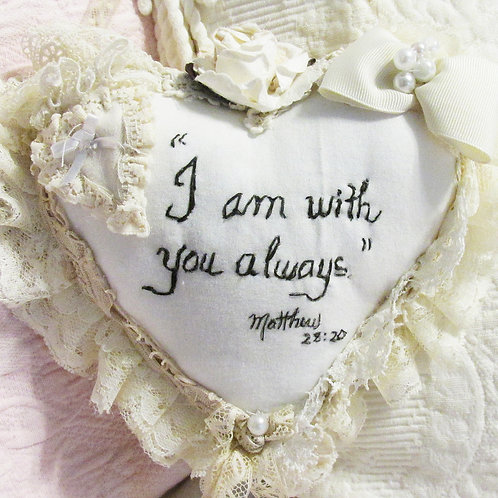 Handmade Heart,-Vintage Lace Heart,I Am With You Always, Religious Heart Pillow