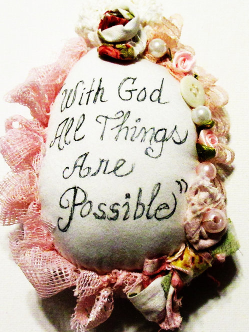 Shabby Chic Easter Egg, With God All Things Are Possible,Fabric Egg