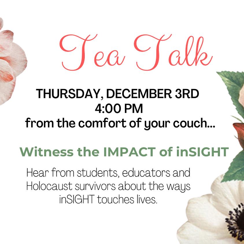 """inSIGHT """"Tea Talk"""""""