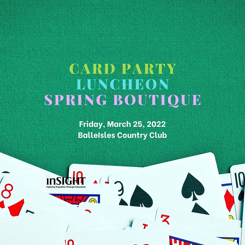 Card Party ~ Luncheon  Spring Boutique