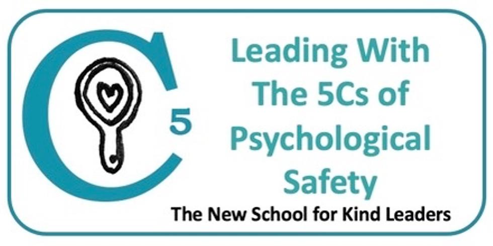 NSKL Workshop - Leading with the 5Cs of Psychological Safety