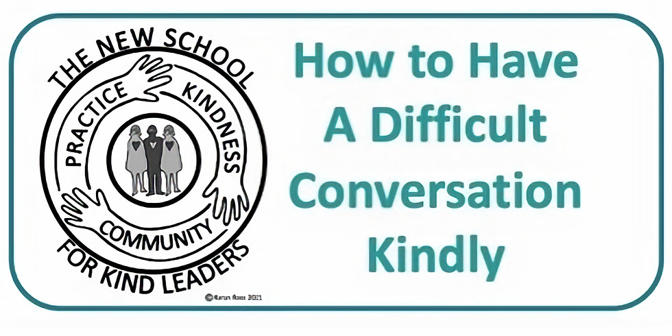NSKL Class - How to Have a Difficult Conversation Kindly