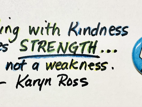 Leading with Kindness Takes Strength!
