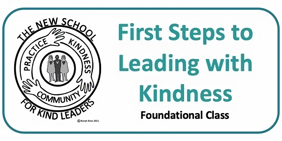 NSKL Class - First Steps to Leading with Kindness