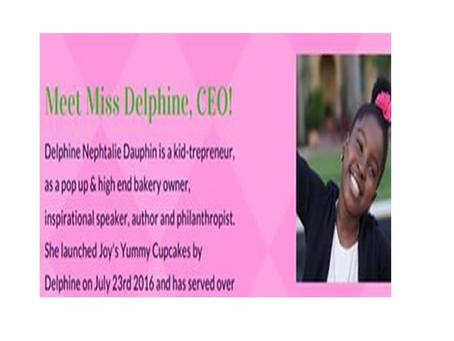 Meet Miss Delphine, CEO!
