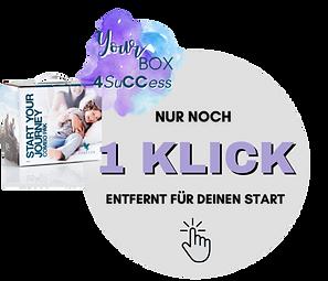 NUR NOCH 1 KLICK ENTFERNT FÜR DEINEN START (2)_edited_edited.png