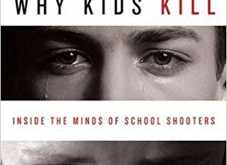 """Book Review: """"Why Kids Kill; Inside the Minds of School Shooters"""""""
