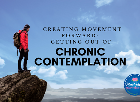Creating Movement Forward: Getting Out of Chronic Contemplation