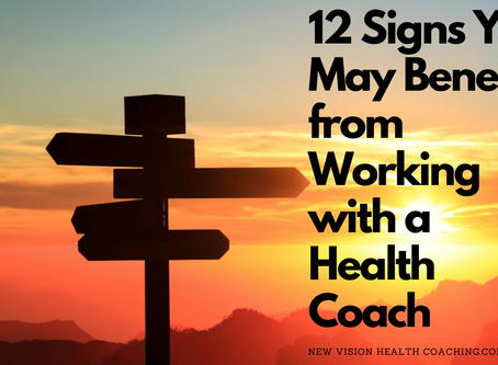 Signs You May Benefit from Working with a Health Coach