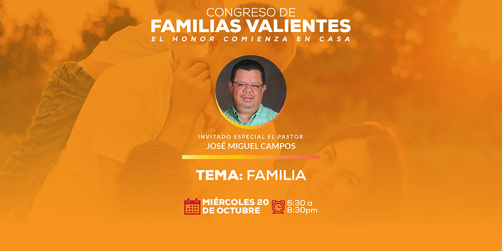 CONGRESO Familias Valientes: LA FAMILIA