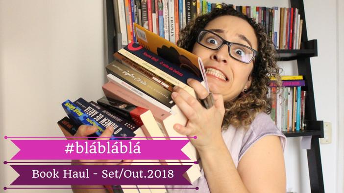 #blábláblá - Book Haul Setembro/Outubro.2018