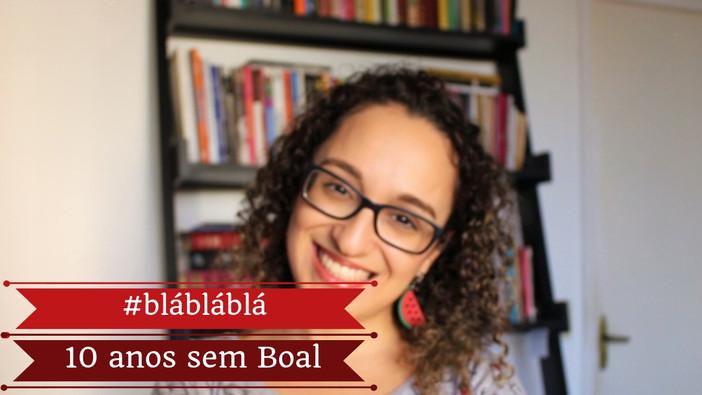 #blábláblá - 10 anos sem Augusto Boal