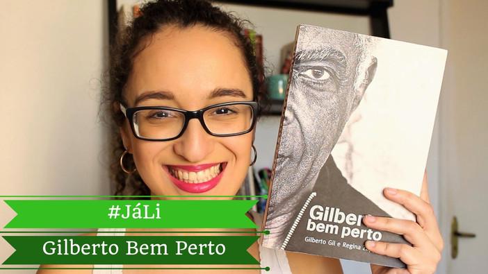 """#JáLi - """"Gilberto Bem Perto"""", de Gilberto Gil e Regina Zappa"""