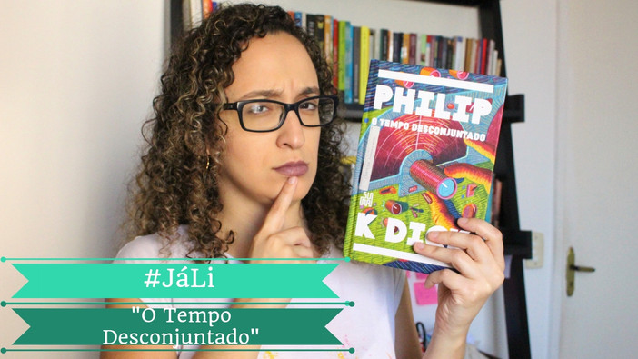 "#JáLi - ""O Tempo Desconjuntado"", de Philip K. Dick"