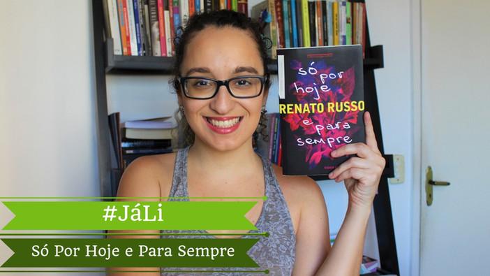 """#JáLi -""""Só Por Hoje e Para Sempre - Diário do Recomeço"""", de Renato Russo"""