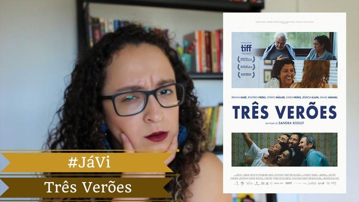 """#JáVi - """"Três Verões"""", filme brasileiro com Regina Casé"""