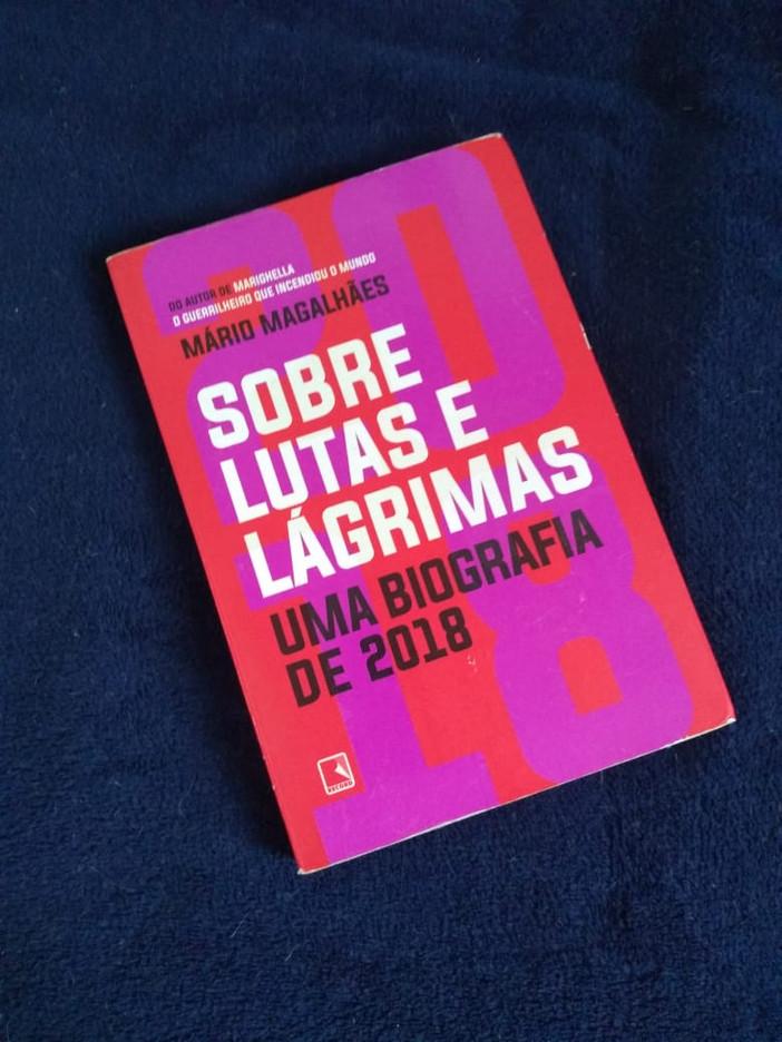 """""""Sobre Lutas e Lágrimas: uma biografia de 2018"""", de Mário Magalhães"""