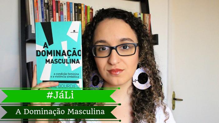 """#JáLi - """"A Dominação Masculina"""", de Pierre Bourdieu"""