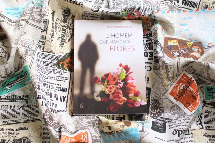 """""""Um Homem que Mandava Flores"""", de Fabiane Alheira, relata detalhes de um relacionamento ab"""
