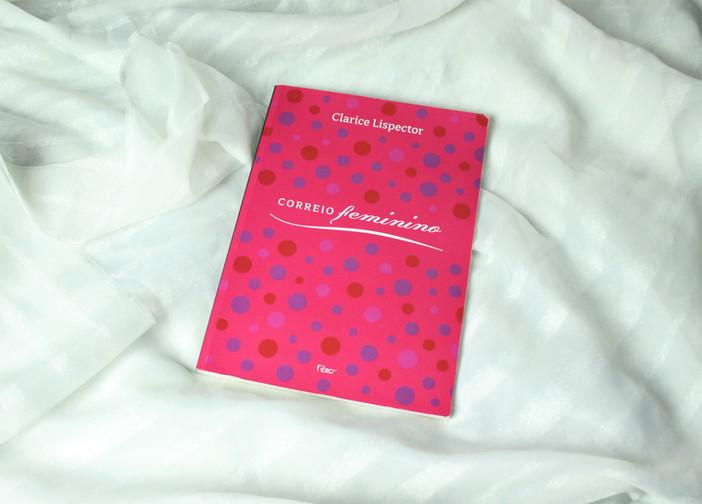 """Se você nunca leu Clarice Lispector, não comece por """"Correio Feminino"""""""