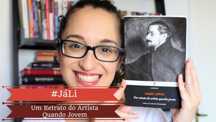 #JáLi - Um Retrato do Artista Quando Jovem, de James Joyce
