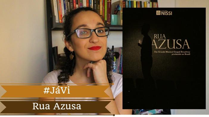 #JáVi - Rua Azusa, o Musical | Teatro no Brasil de 2019