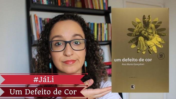 """#JáLi - """"Um Defeito de Cor"""", de Ana Maria Gonçalves"""